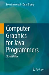 Computer Graphics for Java Programmers: Edition 3