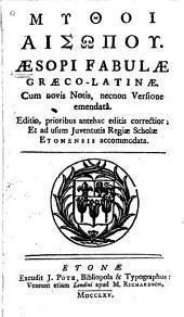 Fabulæ græco-latinæ, cum novis notis, necnon versione emendatâ