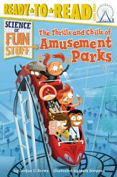 The Thrills and Chills of Amusement Parks: With Audio Recording