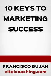 10 Keys To Marketing Success