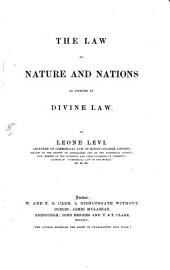 The Law of Nature and Nations: As Affected by Divine Law