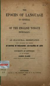 Epochs of Language in General and of the Eng. Tongue Especially
