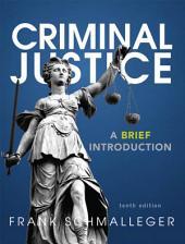 Criminal Justice: A Brief Introduction, Edition 10