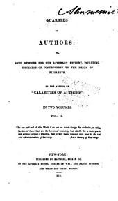 Parker and Marvell. D'Avenant and a club of wits. The paper wars of the civil wars. Political criticism on literary compositions. Hobbes and his quarrels; including an illustration of his character. Hobbes's quarrels with Dr. Wallis, the mathematician. Jonson and Decker. Camden and Brooke. Martin Mar-Prelate. Literary quarrels from personal motives