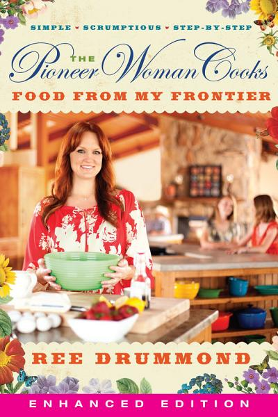 Download The Pioneer Woman Cooks  Food from My Frontier  Enhanced  Book