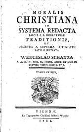 Moralis Christiana In Systema Redacta: Volume 1