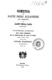 Comedia di Dante degli Allagherii: 2, Volume 2