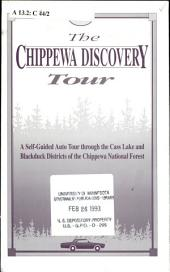 The Chippewa discovery tour: a self-guided auto tour through the Cass Lake and Blackduck districts of the Chippewa National Forest