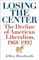 Losing The Center Book PDF