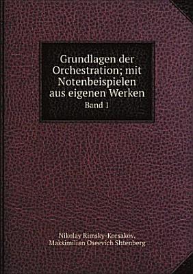 Grundlagen der Orchestration  mit Notenbeispielen aus eigenen Werken PDF