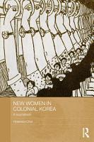 New Women in Colonial Korea PDF