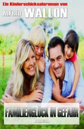 Familienglück in Gefahr: Cassiopeiapress Unterhaltung/ Edition Bärenklau