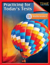 TIME For Kids: Practicing for Today's Tests Mathematics Level 5: TIME For Kids