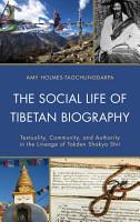 The Social Life of Tibetan Biography PDF