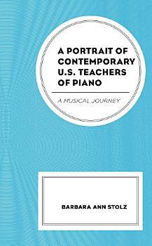 A Portrait of Contemporary U S  Teachers of Piano PDF