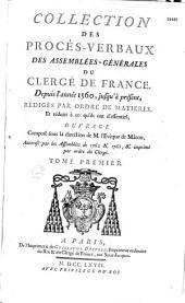 Collection des procès-verbaux des assemblées générales du clergé de France depuis l'année 1560 jusqu'a présent rédigés par ordre de matière et réduits à ce qu'ils ont d'essentiel