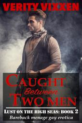 Caught Between Two Men: (gay historical bareback menage erotica)