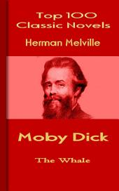 Moby Dick: Top 100 Classic Novels