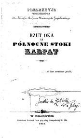 Rzut oka na północne stoki Karpat: prelekcyje Wincentego Pola