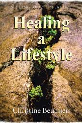 Healing a Lifestyle: Seizing God's Healing