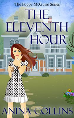 The Eleventh Hour  A Free Cozy Mystery