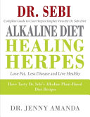 Dr. SEBI ALKALINE DIET HEALING HERPES