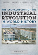 The Encyclopedia of the Industrial Revolution in World History