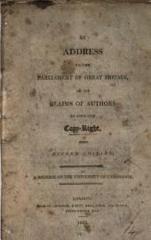 An address to the parliament of Great Britain on the claims of authors to their own copy-right, by a member of the University of Cambridge [R. Duppa].