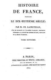 Histoire de France, pendant le dix-huitieme siecle; par M. Lacretelle le jeune. Tome premier -quatorzieme: 7