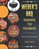 1000 Weber's BBQ Cookbook For Beginners