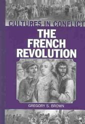 Cultures in Conflict: The French Revolution