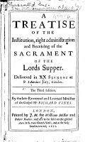 A Treatise of the Institution  Right Administration and Receiving of the Sacrament of the Lords Supper PDF