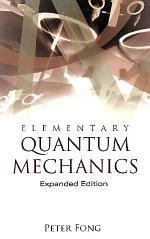 Elementary Quantum Mechanics (Expanded Edition)