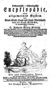 Oekonomische encyklopädie, oder Allgemeines system der staats- stadt- haus- u. landwirthschaft, in alphabetischer ordnung: Band 51