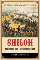 Shiloh: Confederate High Tide in the Heartland: Confederate High Tide in the Heartland