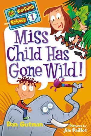 My Weirder School  1  Miss Child Has Gone Wild  PDF