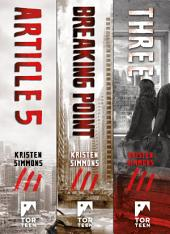 The Complete Article 5 Trilogy: (Article 5, Breaking Point, Three)