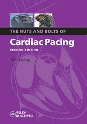The Nuts and Bolts of Cardiac Pacing: Edition 2