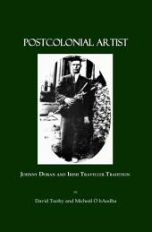 Postcolonial Artist: Johnny Doran and Irish Traveller Tradition