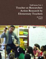 Teacher as Researcher  Action Research by Elementary Teachers PDF
