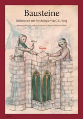 Bausteine: Reflexionen zur Psychologie von C.G. Jung