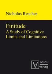Finitude: A Study of Cognitive Limits and Limitations