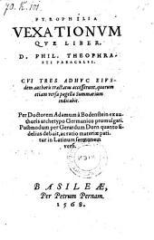 Pyrophilia vexationumque liber. Cui III eiusdem authoris tractatus accesserunt (etc.)