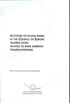 Activities of Blood Banks in the Council of Europe Member States Related to Bone Marrow Transplantations