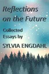 Reflections on the Future: Collected Essays