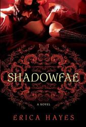 Shadowfae: A Novel