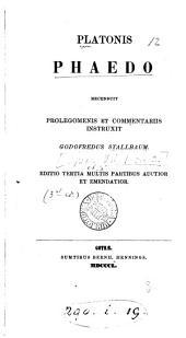 Platonis Phaedo recens. prolegomenis et comm. instruxit G. Stallbaum