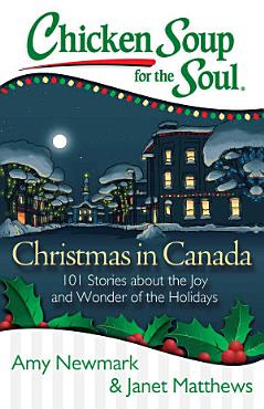 Chicken Soup for the Soul  Christmas in Canada PDF