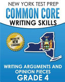 New York Test Prep Common Core Writing Skills Writing Arguments and Opinion Pieces Grade 4 PDF