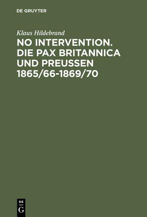 No Intervention  Die Pax Britannica und Preu  en 1865 66   1869 70 PDF